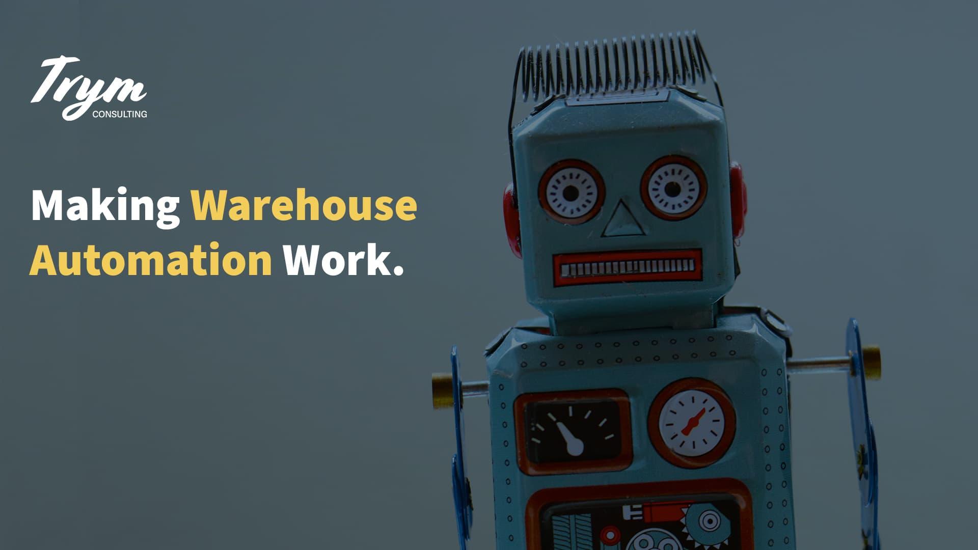 Making Warehouse Automation Work